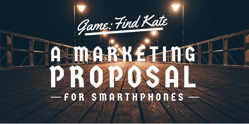 Game ¨Find Kate¨, a marketing proposal for smartphones